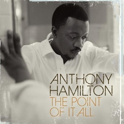 anthony_hamilton_the_point_of_it_all_cover-thumb-473x473