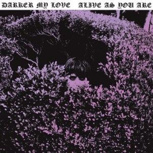 DarkerMyLove-AliveAsYouAre