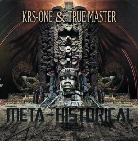 KRS-One & True Master – Meta Historical