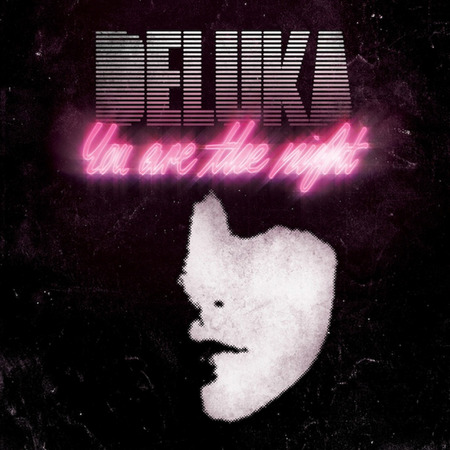 Deluka - You Are The Night1 1 - Version 2 and others