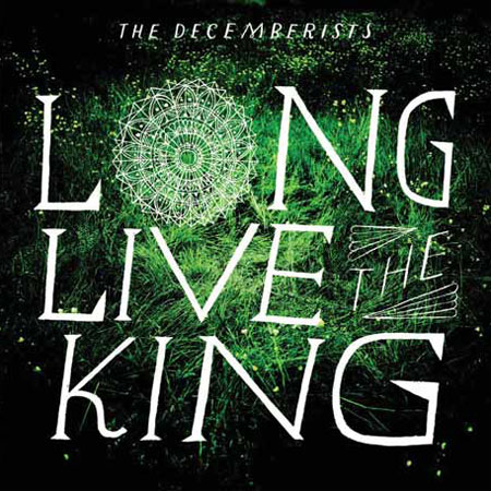 Decemberists-Long-Live-The-king