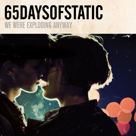 13-65daysofstatic-we-were-exploding-anyway