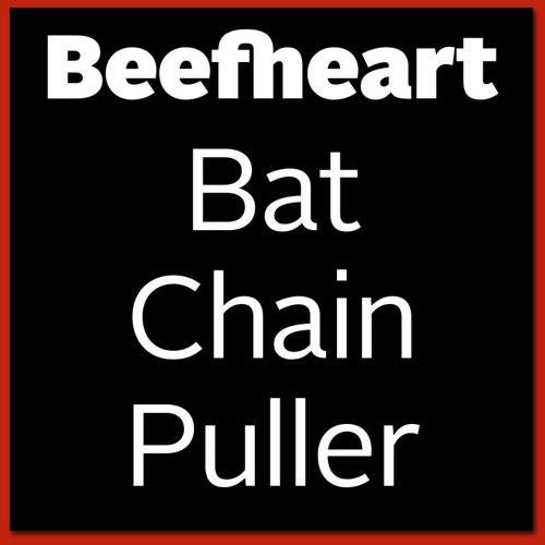 captain-beefhart-bat-chain-puller