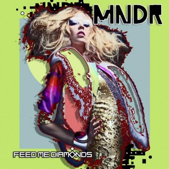 MNDR-feed-me-diamonds