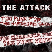 the-attack-too-punk-for-the-hardcore-show-too-hardcore-for-the-punk-show