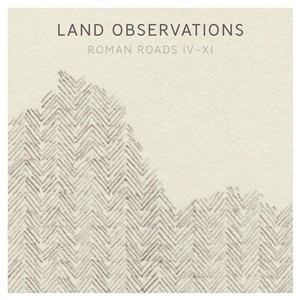 Land-Observations-Roman-Roads-IV-XI
