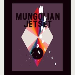Mungolian-Jetset-Mungodelics
