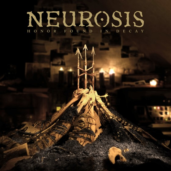 NR085_Neurosis_HonorFoundInDecay_Cover_lowres-e1346102310313