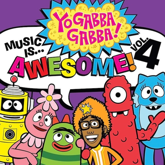 Various Artists: Yo Gabba Gabba! Music Is Awesome! Four