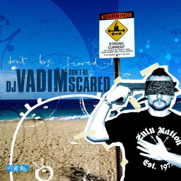 DJ-Vadim-Don't-Be-Scared
