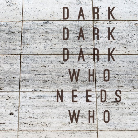 Dark-Dark-Dark-Who-Needs-Who