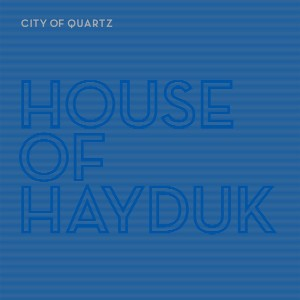 House-of-Hayduk-City-of-Quartz