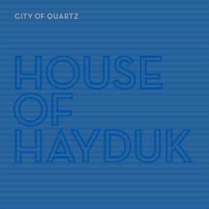 House-of-Hayduk-City-of-Quartz