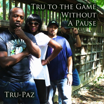Tru-Paz-Tru-To-The-Game-Without-A-Pause