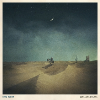 Lord-Huron-Lonesome-Dreams