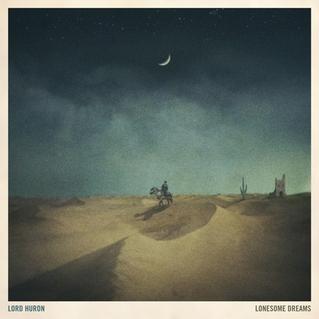 Lord-Huron-Lonesome-Dreams