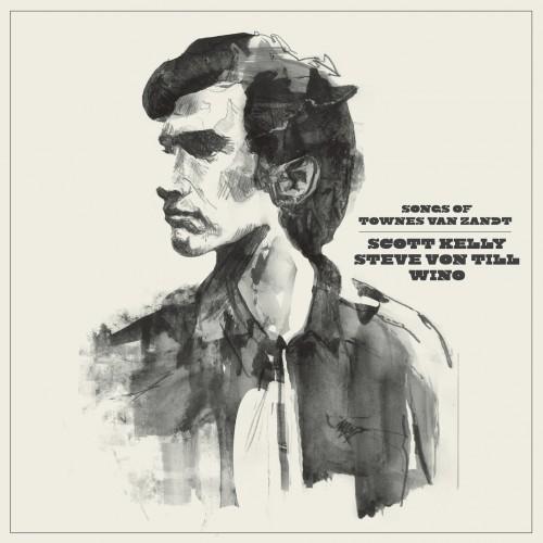 Scott-Kelly-Steve-Von-Till-Wino-Songs-of-Townes-Van-Zandt