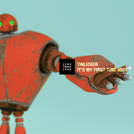Tinlicker-Its-My-First-Time-Here-EP