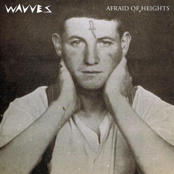 Wavves Afraid of Heights