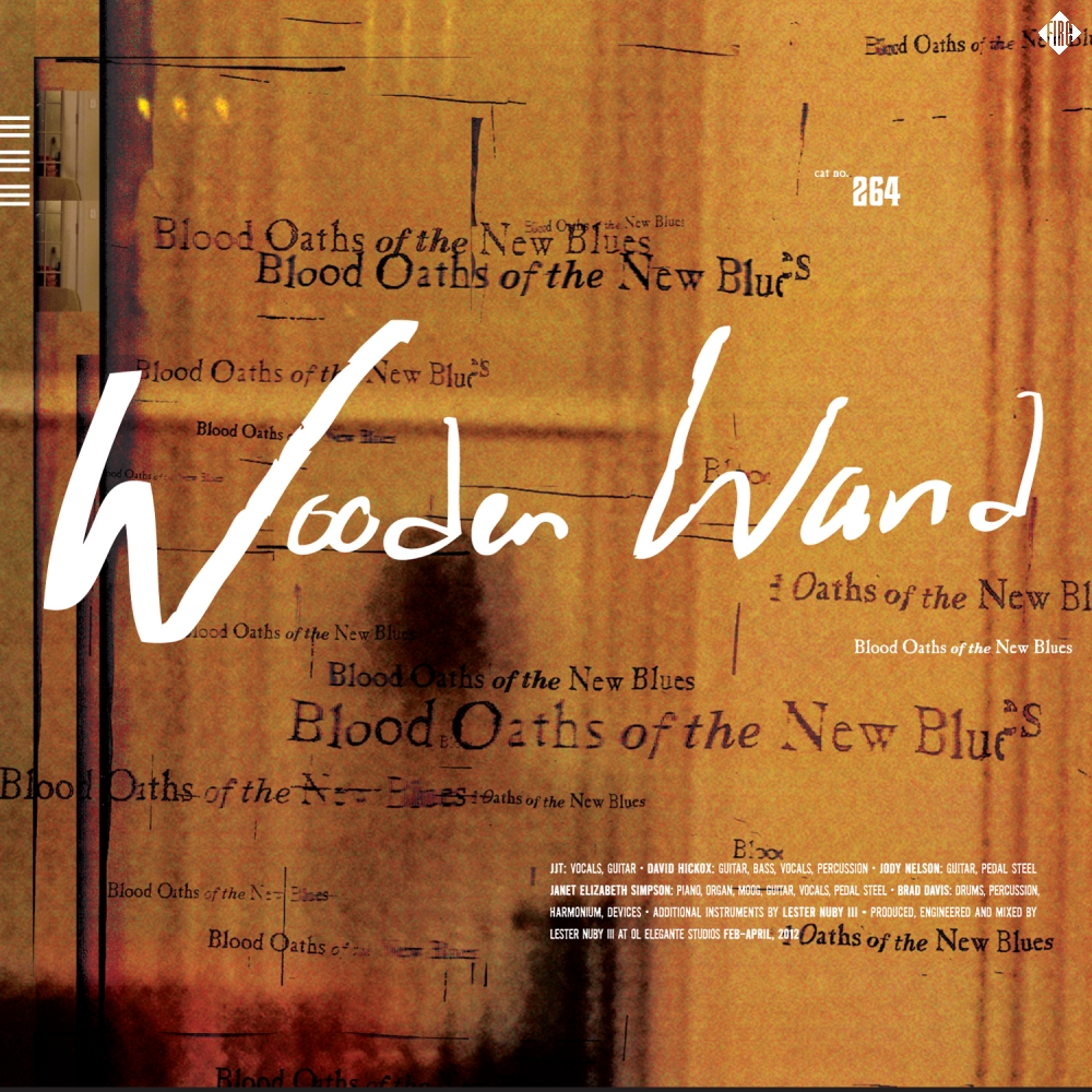 Wooden-Wand-Blood-Oaths-Of-The-New-Blues