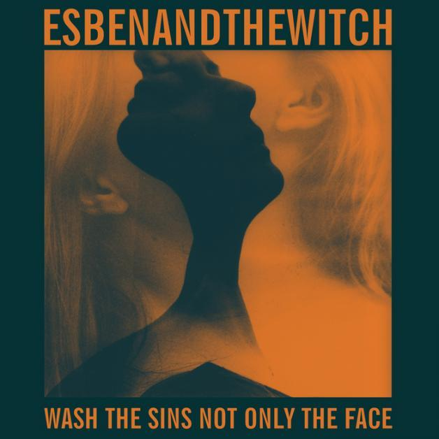 Esben-And-The-Witch-Wash-The-Sins-Not-Only-The-Face