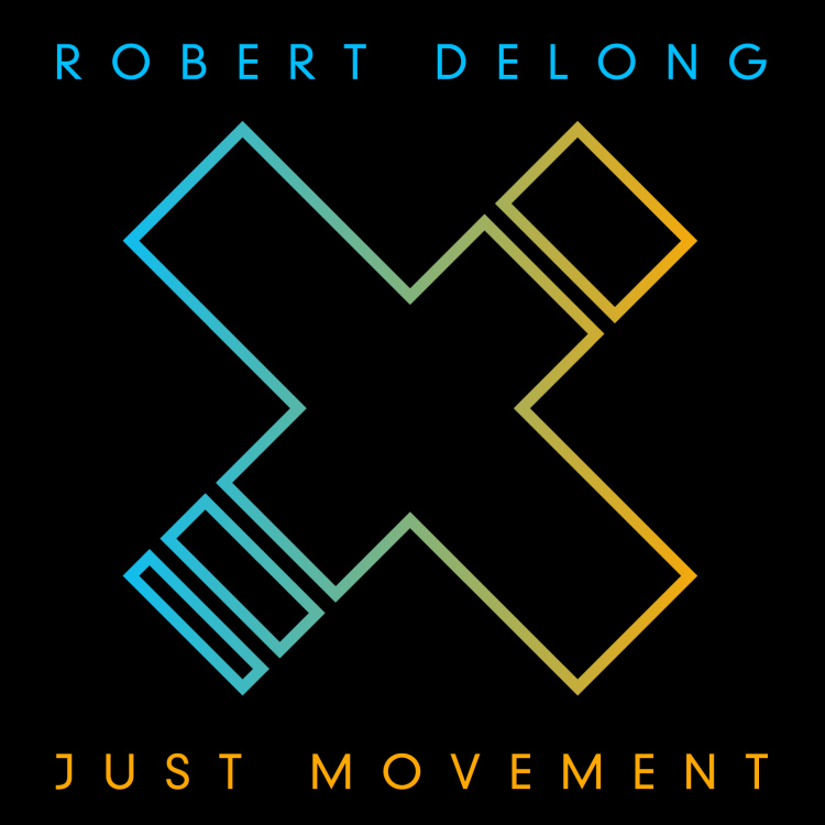 Robert-Delong-Just-Movement