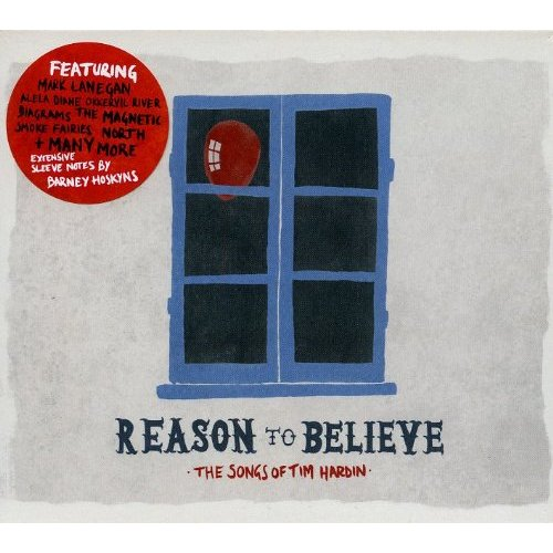 Various-Artists-Reason-To-Believe-The-Songs-of-Tim-Hardin