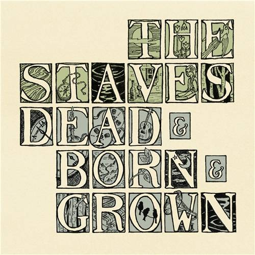 The-Staves-Dead&Born&Grown