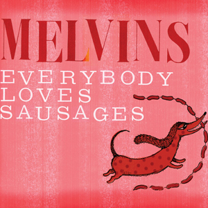 The-Melvins-Everybody-Loves-Sausage