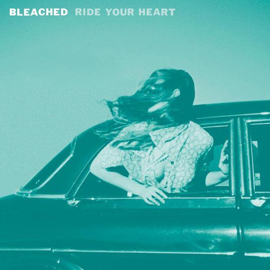 vous écoutez quoi à l\'instant - Page 37 Bleached_ride-your-heart-out