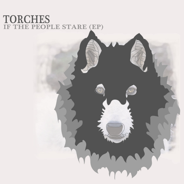Torches-If-The-People-Stare