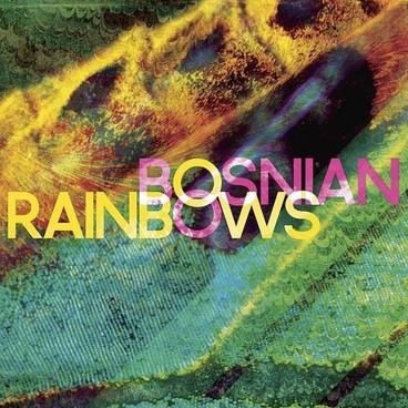 Bosnian-Rainbows-Bosnian-Rainbows