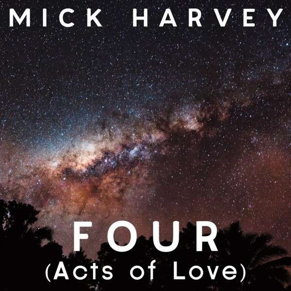 mick-harvey-four-acts-of-love