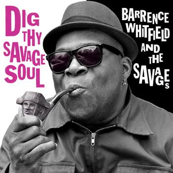 barrence-whitfield-and-the-savages-dig-thy-savage-soul