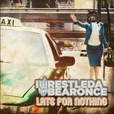 iwrestledabearonce-late-for-nothing