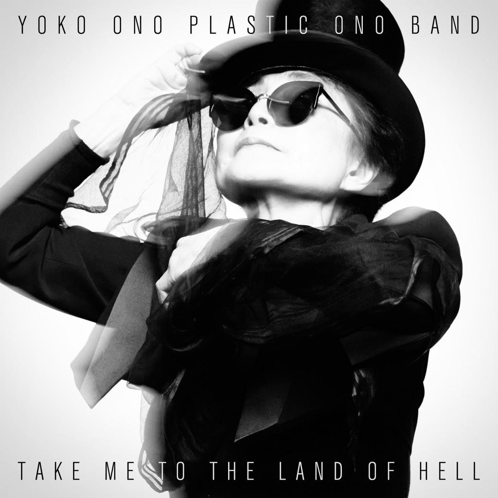 Yokok-Ono-Plastic-Ono-Band-Take-Me-To-the-Land-of-Hell