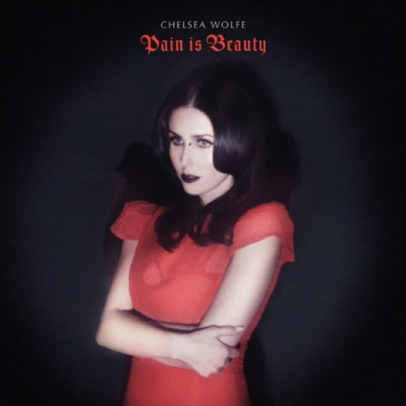 chelsea-wolfe-pain-is-beauty