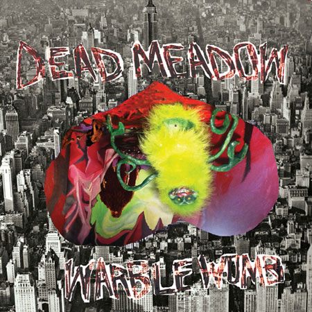 Dead-Meadow-Warble-Womb