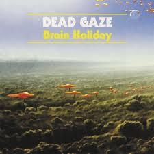 dead-gaze-brain-holiday