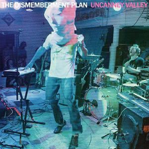 dismemberment-plan-uncanny-valley