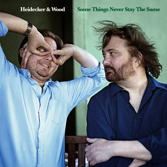 Heidecker-and-Wood-Some-Things-never-stay-the-same