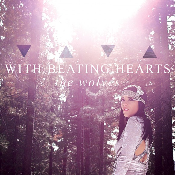 With Beating Hearts - The Wolves