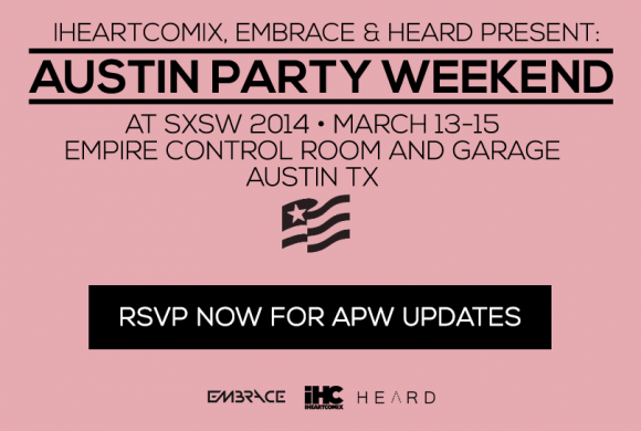 SXSW 2014 - IHC, Embrace, and Heard announce Austin Party Weekend