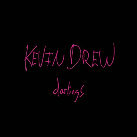 Kevin-Drew-Darlings