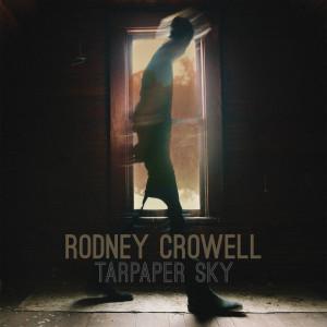 Rodney-Crowell-tarpaper-sky