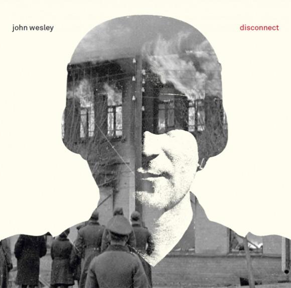 john-wesley-Disconnect