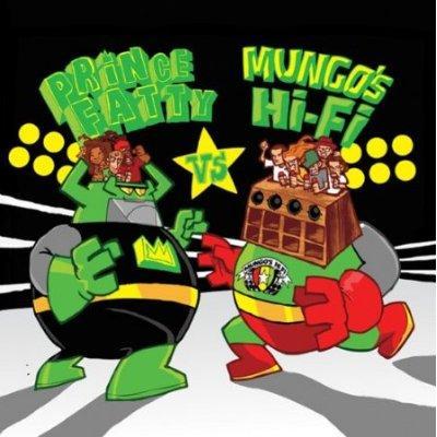prince-fatty-vs-mungo's-hi-fi-prince-fatty-vs-mungo's-hi-fi