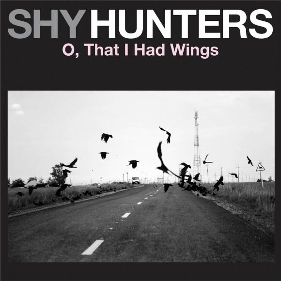 shy-hunters-o-that-i-had-wings