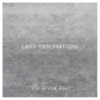 land-observations-the-grand-tour