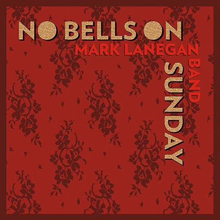 mark-lanegan-band-no-bells-on-sunday